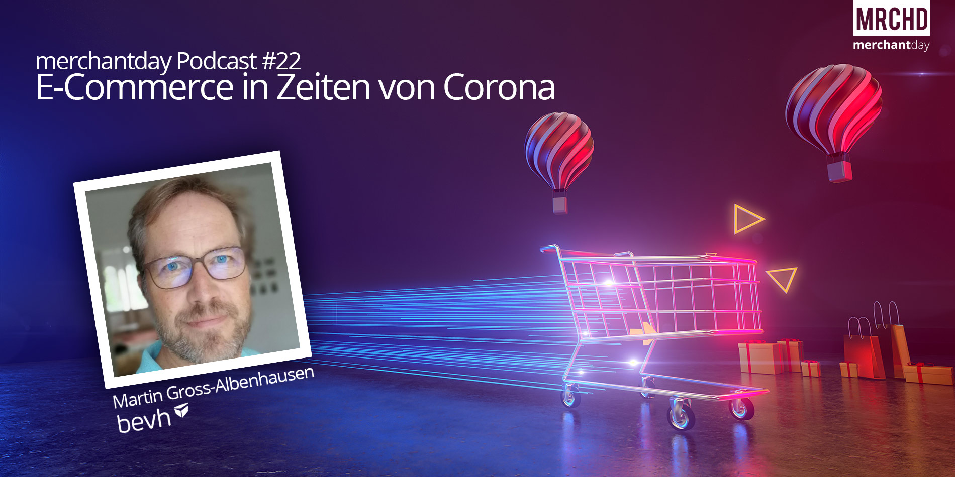 e-commerce-corona-2019-2020-studie-merchantday-podcast-interview-bevh-martin-gross-albenhausen